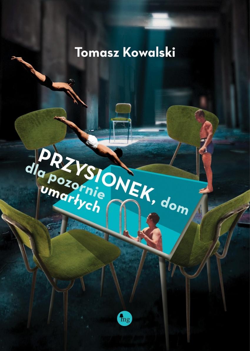 Przysionek, dom dla pozornie umarłych – powieść o życiu mężczyzn [fot. materiały prasowe / Wydawnictwo MG]