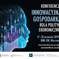 """Konferencja """"Innowacyjna gospodarka. Rola polityki ekonomicznej"""" 2019"""