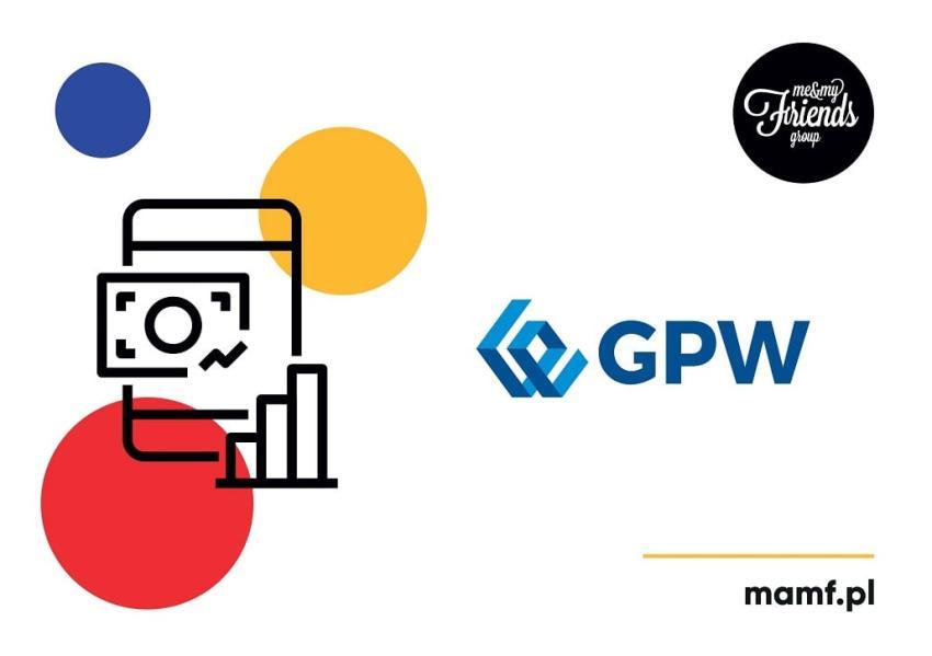 Nowa aplikacja dla Giełdy Papierów Wartościowych w Warszawie! [fot. materiały prasowe / Me & My Friends]