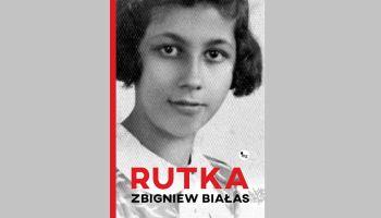 Rutka – pełna emocji powieść historyczna, opowiadająca o prawdziwej tragedii [fot. materiały prasowe]