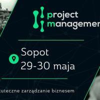 Konferencja Project Management 2018 – poznajcie szczegóły XI edycji!