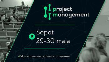 Konferencja Project Management 2018 – poznajcie szczegóły XI edycji! [fot. materiały prasowe]