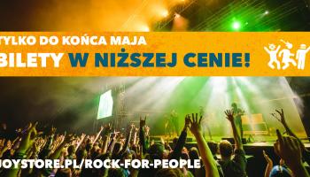 Rock For People - promocyjne ceny karnetów tylko do końca maja!