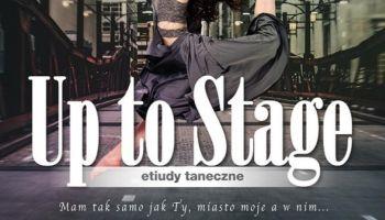 Up to Stage – wyjątkowe, taneczne widowisko od szkoły Agustina Egurroli!