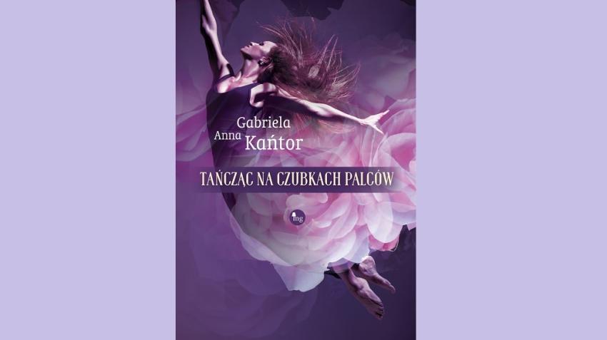Tańcząc na czubkach palców – literatura dla kobiet w najlepszym wydaniu! [fot. materiały prasowe]
