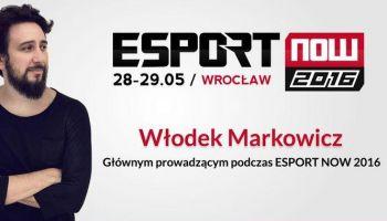 Włodek Markowicz na ESport Now 2016