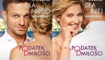 """""""Podatek od miłości"""" –  nowa, kinowa komedia romantyczna od TVN"""
