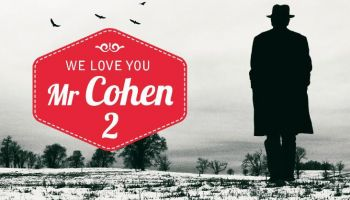 We Love You Mr Cohen 2