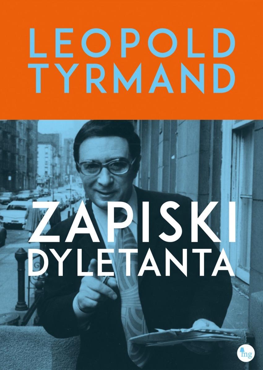 Zapiski dyletanta – Leopold Tyrmand opisuje Amerykę [fot. materiały prasowe / Wydawnictwo MG]