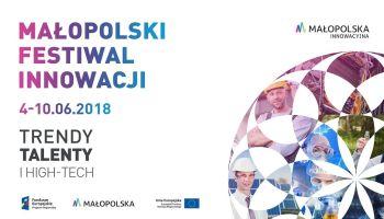 Małopolski Festiwal Innowacji – zainspiruj się do działania! [fot. materiały prasowe Małopolskiego Festiwalu Innowacji]
