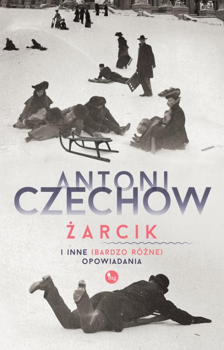 Anton Czechow – Żarcik i inne (bardzo różne) opowiadania