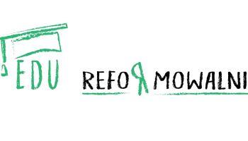 EDUreformowalni – TWÓJ głos w sprawie TWOJEJ edukacji! [fot. materiały prasowe]