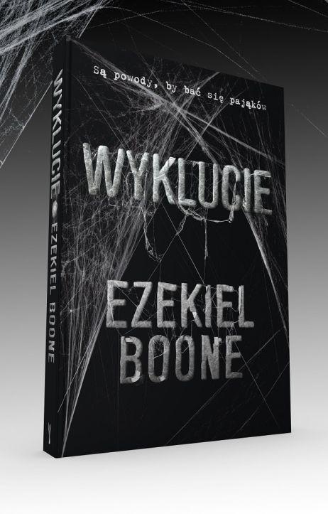 Wyklucie – mrożący krew w żyłach thriller Ezekiela Boone'a