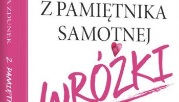 Ewa Zdunek, Z pamiętnika samotnej wróżki