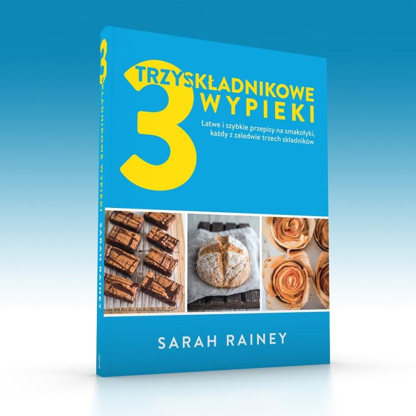 Trzyskładnikowe wypieki – książka, dzieki której przygotujesz m.in. pyszne i proste ciasta [fot. materiały prasowe / Insignis]